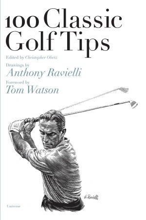 100 Classic Golf Tips  by  Christopher Obetz