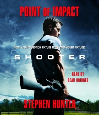 Point Of Impact (Bob Lee Swagger, #1)  by  Stephen Hunter
