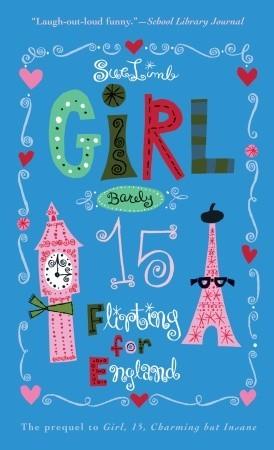 Girl, Barely 15: Flirting for England (Jess Jordan, #4) Sue Limb