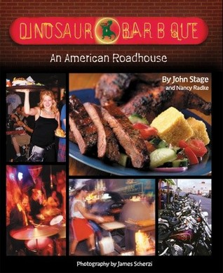Dinosaur Bar-B-Que: An American Roadhouse  by  John Stage