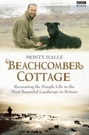 Monty Halls Great Escape: Beachcomber Cottage Monty Halls
