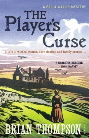 The Players Curse: A Bella Wallis Mystery  by  Brian Thompson