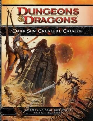 Dark Sun Creature Catalog Richard Baker