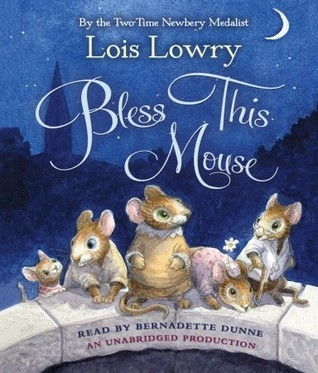 Bless This Mouse Lois Lowry