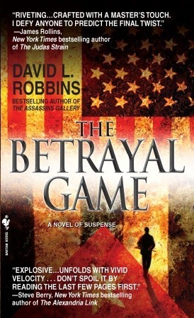 The Betrayal Game David L. Robbins