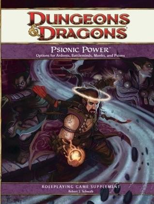 Psionic Power: A 4th Edition D&D Supplement Robert J. Schwalb