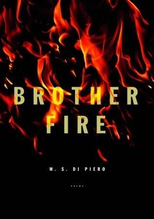 Brother Fire W.S. Di Piero