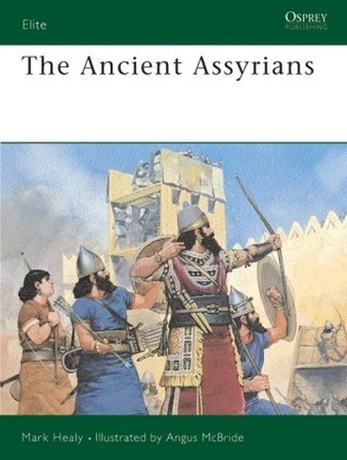 The Ancient Assyrians  by  Mark Healy