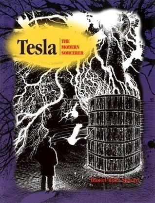 Tesla: The Modern Sorcerer  by  Daniel Stewart