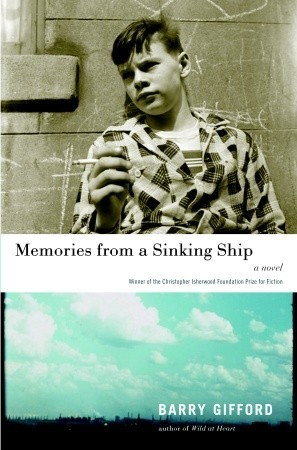 Memories from a Sinking Ship: A Novel Barry Gifford
