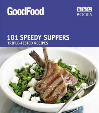 101 Speedy Suppers: Triple-Tested Recipes  by  Jane Hornby