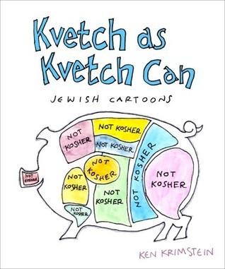 Kvetch As Kvetch Can: Jewish Cartoons  by  Ken Krimstein
