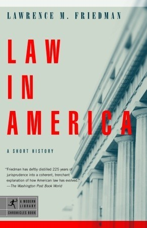 Law in America: A Short History  by  Lawrence M. Friedman