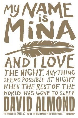My Name Is Mina David Almond