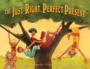 The Just-Right, Perfect Present Frances Kennedy