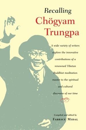 Recalling Chogyam Trungpa  by  Fabrice Midal