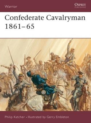 Confederate Cavalryman 1861-65  by  Philip R.N. Katcher
