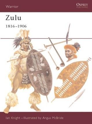 Zulu 1816-1906  by  Ian Knight