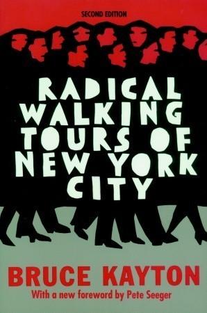 Radical Walking Tours of New York City  by  Bruce Kayton