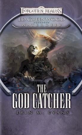 The God Catcher (Forgotten Realms: Ed Greenwood Presents Waterdeep, #5) Erin M. Evans