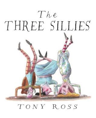The Three Sillies Tony Ross