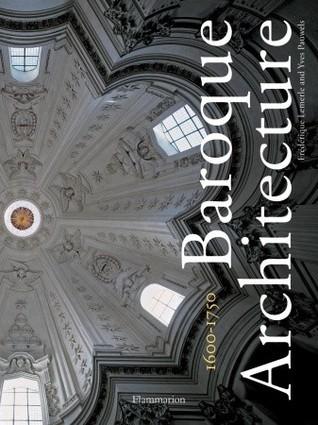 Baroque Architecture: 1600-1750  by  Frederique Lemerle-Pauwels