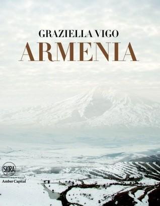 Armenia: The Sacred Land: The Cradle of Christianity  by  Graziella Vigo