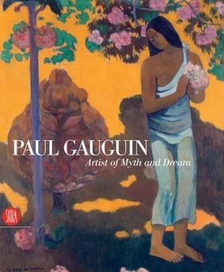 Paul Gauguin: Artist of Myth and Dream  by  Stephen F. Eisenman