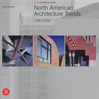 North American Architecture Trends: 1990-2000  by  Luca Molinari