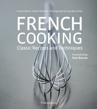 French Cooking: Classic Recipes and Techniques Hubert Delorme
