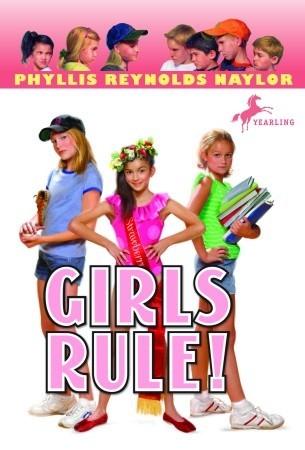 Girls Rule! (Boy/Girl Battle, #10)  by  Phyllis Reynolds Naylor
