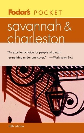 Fodors Pocket Savannah and Charleston, 5th Edition  by  Fodors Travel Publications Inc.