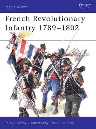 French Revolutionary Infantry 1789-1802 Terry Crowdy