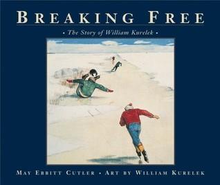 Breaking Free: The Story of William Kurelek  by  May Ebbitt Cutler
