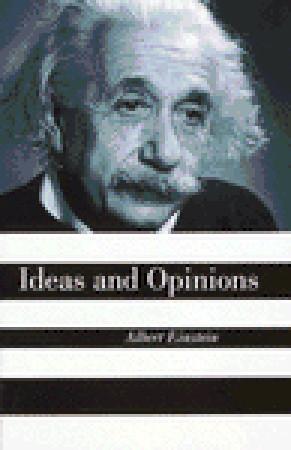 Ideas And Opinions Albert Einstein