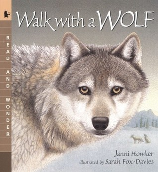 Walk with a Wolf: Read and Wonder  by  Janni Howker