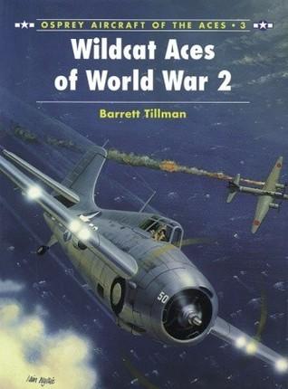 Wildcat Aces of World War 2 Barrett Tillman