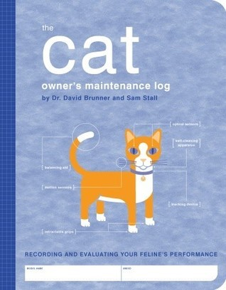 The Cat Owners Maintenance Log  by  David Brunner