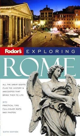 Fodors Exploring Rome, 6th Edition Fodors Travel Publications Inc.