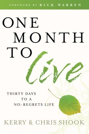 One Month to Live Devotional Journal: Your Thirty-Day Companion to a No-Regrets Life Kerry Shook