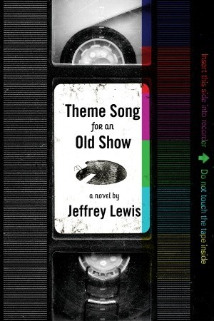 Theme Song For An Old Show  by  Jeffrey   Lewis