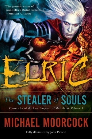 Elric: The Stealer of Souls (Chronicles of the Last Emperor of Melniboné, #1) Michael Moorcock