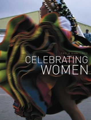 Celebrating Women  by  Paola Gianturco