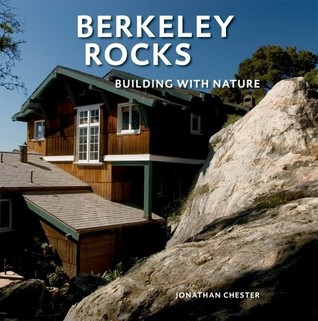 Berkeley Rocks: Building with Nature Jonathan Chester