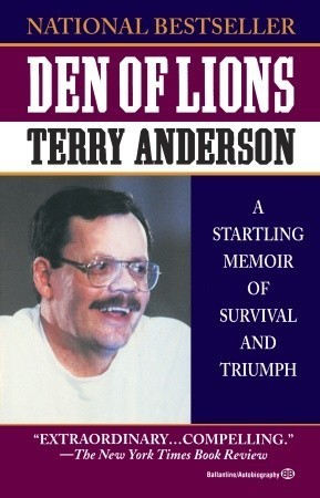 Den of Lions: A Startling Memoir of Survival and Triumph  by  Terry A. Anderson