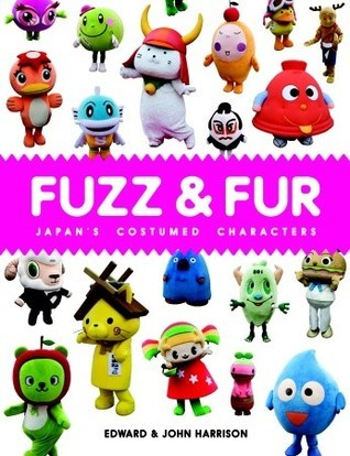 Fuzz and Fur: Japans Costumed Characters Edward Harrison