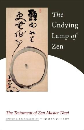 The Undying Lamp of Zen: The Testament of Zen Master Torei Torei Enji