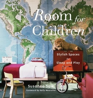 Room for Children: Stylish Spaces for Sleep and Play  by  Susanna Salk