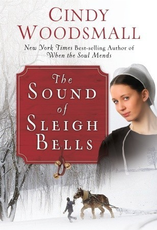 The Sound of Sleigh Bells (Apple Ridge #1) Cindy Woodsmall