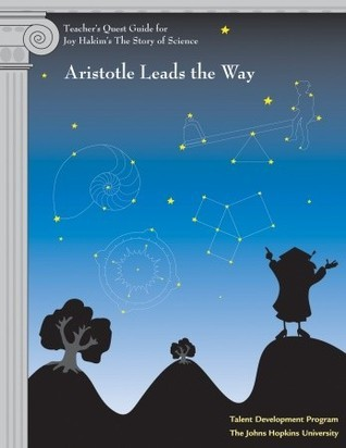 Teachers Quest Guide: Aristotle Leads the Way: Aristotle Leads the Way  by  Johns Hopkins University